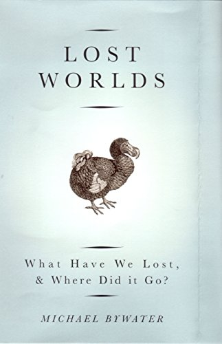 9781862077010: Lost Worlds: What Have We Lost, & Where Did it Go?