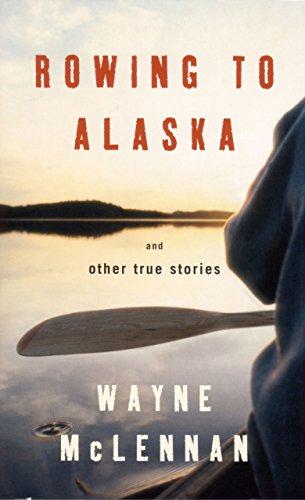 9781862077065: Rowing to Alaska