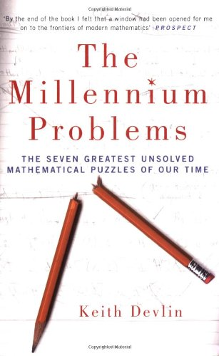 The Millennium Problems: The Seven Greatest Unsolved Mathematical Puzzles of Our Time: Devlin, ...