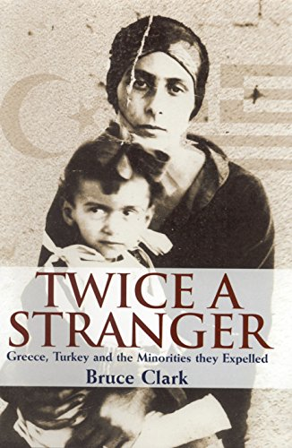 9781862077522: Twice a Stranger: Greece, Turkey and the Minorities They Expelled