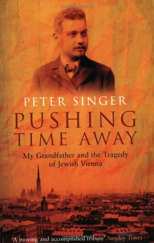 9781862077799: Pushing Time Away: My Grandfather and the Tragedy of Jewish Vienna
