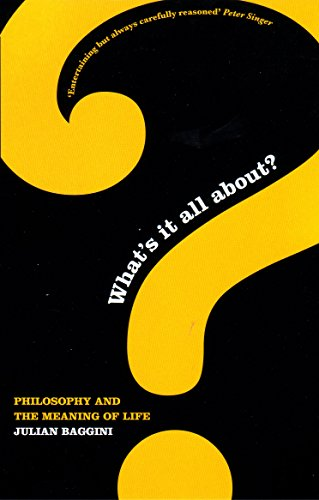What's it All About?: Philosophy and the Meaning of Life: Baggini, Julian