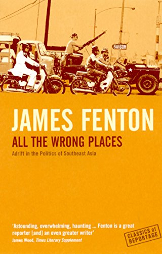 9781862077836: All the Wrong Places: Adrift in the Politics of Southeast Asia (Classics of Reportage)