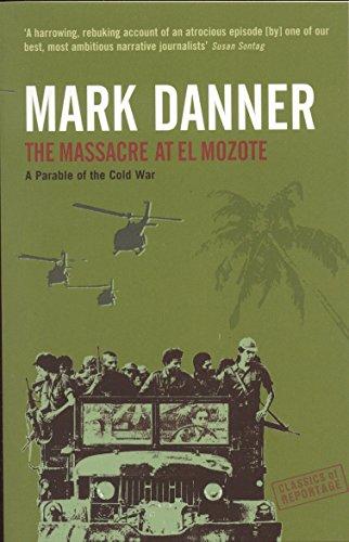 9781862077850: Massacre at El Mozote: A Parable of the Cold War (Classics of Reportage)