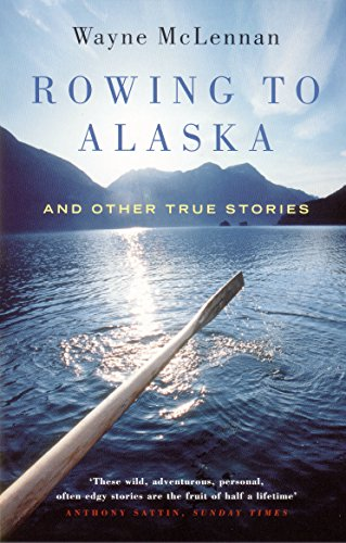 9781862077874: Rowing to Alaska: And Other True Stories