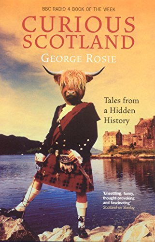 9781862077881: Curious Scotland: Tales From A Hidden History