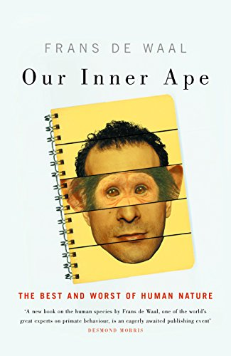 9781862077959: Our Inner Ape: The Best and Worst of Human Nature
