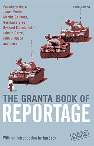 9781862078154: The Granta Book Of Reportage (Classics of Reportage S.)
