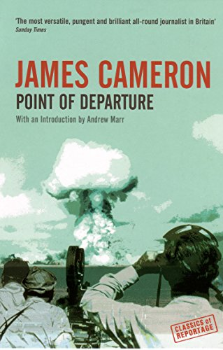 Point of Departure (Classics of Reportage S.): Cameron, James