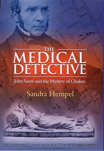 The medical detective : John Snow and the mystery of cholera.: Hempel, Sandra.