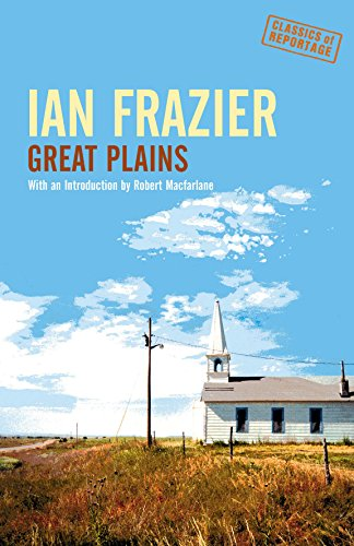 9781862078703: Great Plains (Classics of Reportage S.)