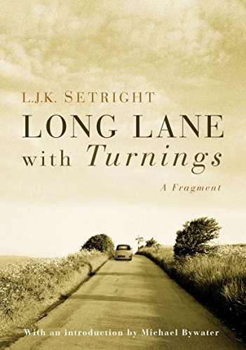 Long Lane with Turnings: Last Words of a Motoring Legend (1862078726) by L.J.K. Setright