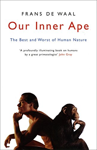 9781862078826: Our Inner Ape: The Best and Worst of Human Nature