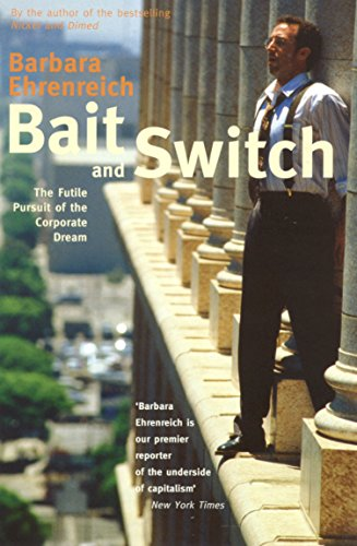 9781862078970: Bait and Switch: The Futile Pursuit of the Corporate Dream