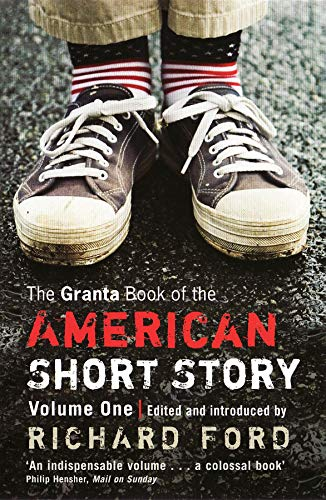 9781862079045: The Granta Book of the American Short Story: Volume One