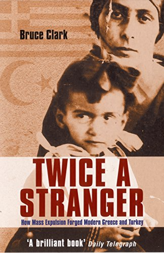 9781862079243: Twice a Stranger: How Mass Expulsion Forged Modern Greece and Turkey