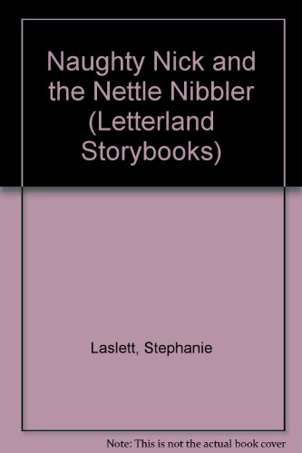 9781862093355: Naughty Nick and the Nettle Nibbler (Letterland Storybooks)