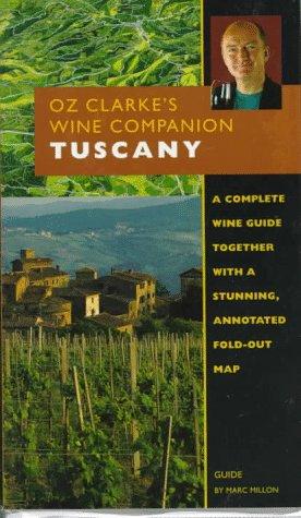 9781862120389: Oz Clarke's Wine Companion: Tuscany Guide