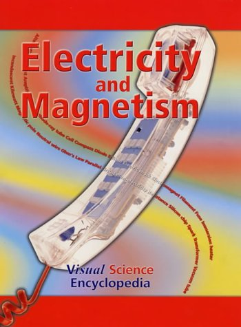 Electricity and Magnetism (Visual Science Encyclopedia): Brian Knapp