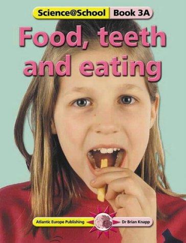 Food, Teeth and Eating (Science@School): Brian Knapp
