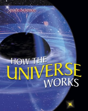 9781862143630: How the Universe Works: v. 1 (Space Science)