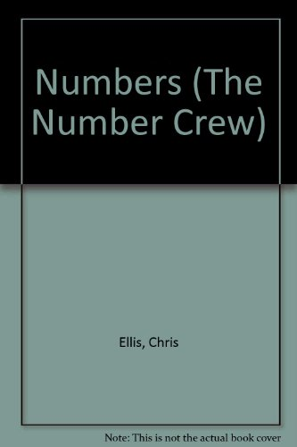 Numbers (The Number Crew) (9781862154919) by Chris Ellis