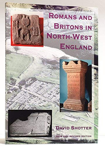Romans and Britons in North-west England: Shotter, David C.