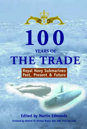 9781862201064: 100 Years of the Trade: RN Submarines Past, Present and Future