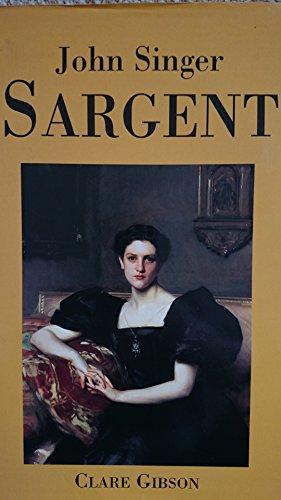 Sargent [John Singer Sargent] (SCARCE HARDBACK FIRST: Gibson, Clare