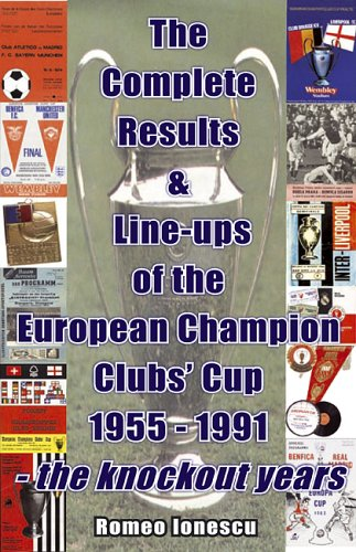 9781862230897: The Complete Results and Line-ups of the European Champion Clubs Cup 1955-1991: The Knockout Years