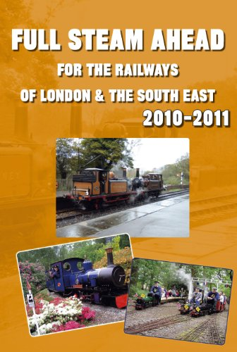 Full Steam Ahead for the Railways of London & the South East: Robinson, John