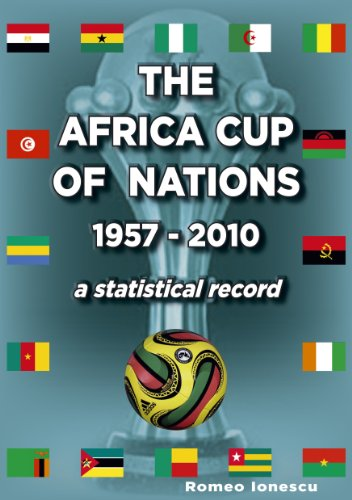 The Africa Cup of Nations 1957-2010 -: Romeo Ionescu and