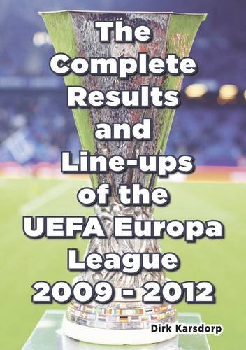 9781862232471: The Complete Results & Line-ups of the UEFA Europa League 2009-2012