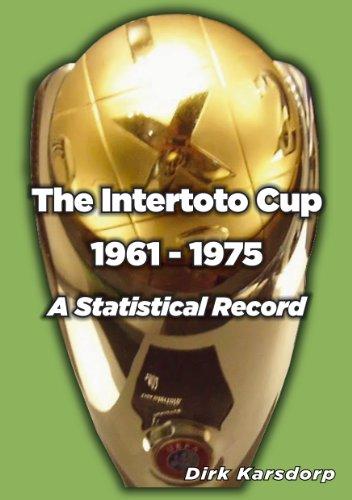 INTERTOTO CUP 1961-1975! (Paperback)