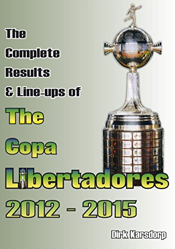 9781862233225: The Complete Results & Line-Ups of the Copa Libertadores 2012-2015