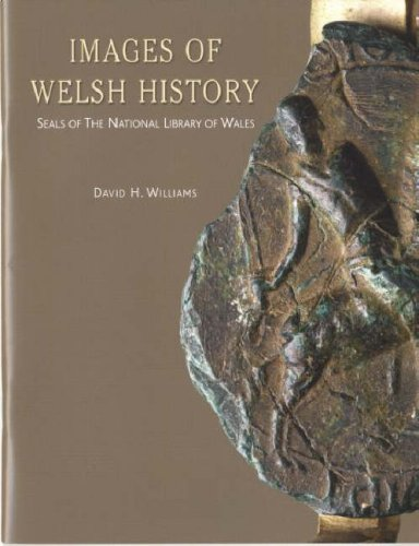 9781862250628: Images of Welsh History - Seals of the National Library of Wales