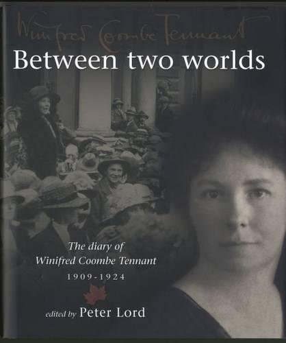9781862250864: Between Two Worlds - The Diary of Winifred Coombe Tennant 1909-1924