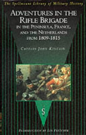 9781862270206: Adventures in the Rifle Brigade, in the Peninsula, France and the Netherlands from 1809-1815 (The Spellmount Library of Military History)