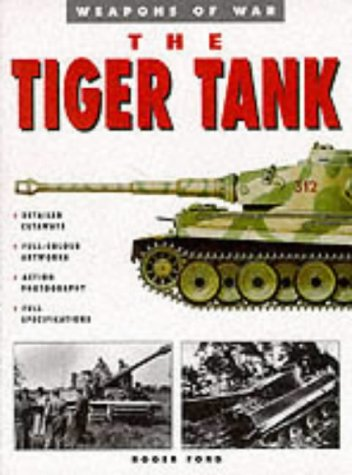 9781862270305: The Tiger Tank (Weapons of War)