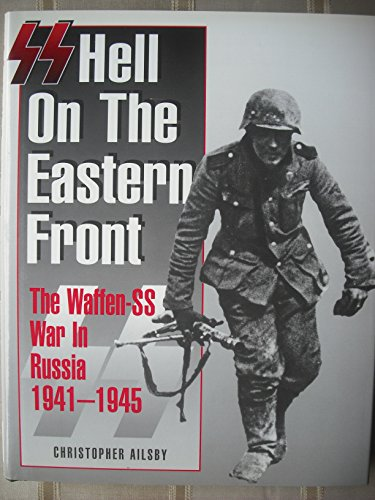 SS Hell on the Eastern Front (9781862270312) by Ailsby, Christopher
