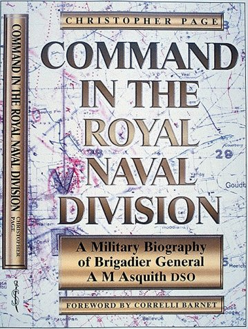 COMMAND IN THE ROYAL NAVAL DIVISION. A: Page, Christopher.