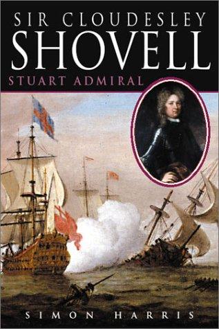 Sir Cloudesley Shovell: Harris, Simon