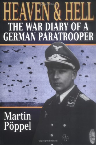 Heaven and Hell : The War Diary of a German Paratrooper