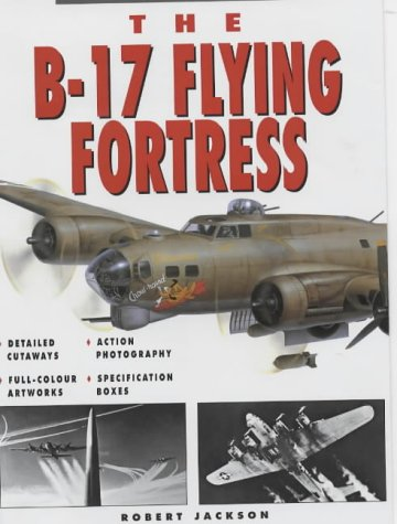 9781862271067: The B-17 Flying Fortress (Weapons of War)