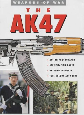 9781862271166: The AK-47 (Weapons of War)