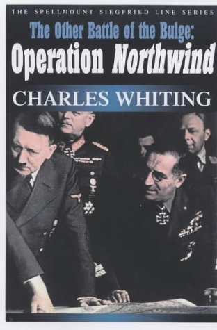 9781862271227: THE OTHER BATTLE OF THE BULGE: OPERATION NORTHWIND (SPELLMOUNT SIEGFRIED LINE): OPERATION NORTHWIND (SPELLMOUNT SIEGFRIED LINE)