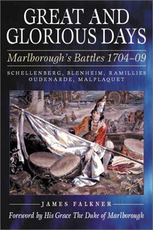Great and Glorious Days. Marlborough's Battles 1704-09