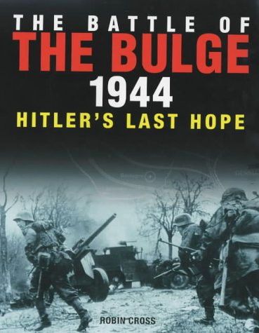 9781862271869: The Battle of the Bulge 1944: Hitler's Last Hope
