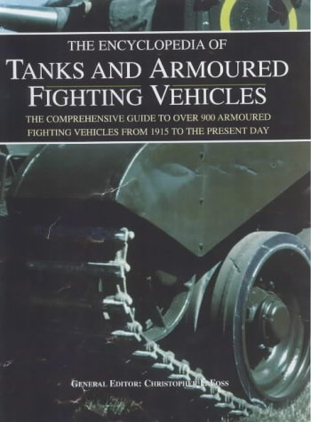 9781862271883: The Encyclopedia of Tanks and Armoured Fighting Vehicles