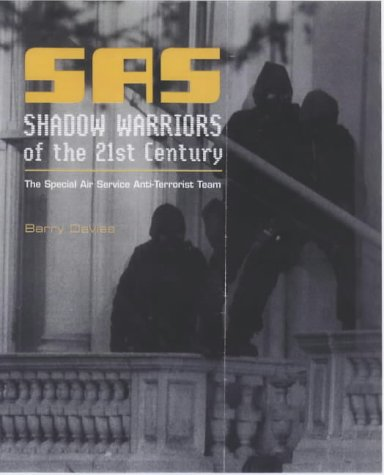 SAS Shadow Warriors of the 21st Century: The Special Air Service Anti-terrorist Team (1862271895) by Barry Davies
